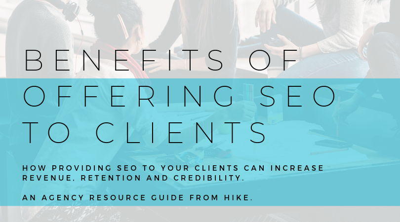 The benefits of offering SEO to your clients
