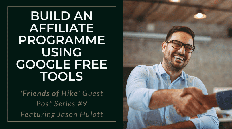 Build a Low-Cost Referral or Affiliate Programme Using Google Free Tools